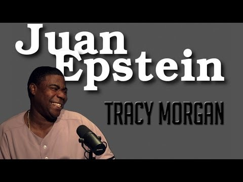 Tracy Morgan on Juan EP
