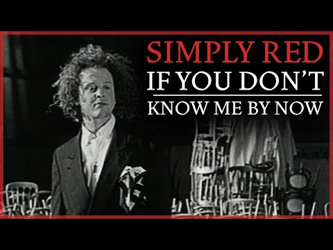 Simply Red - If You Don't Know Me By Now, Simply Red - If You Don't Know Me By Now