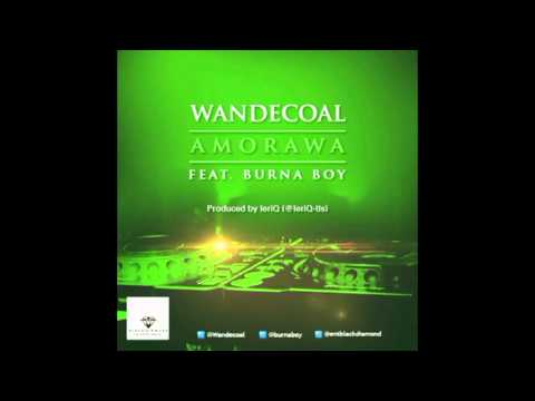Wande Coal - Amorawa ft. Burna Boy (Official MP3)