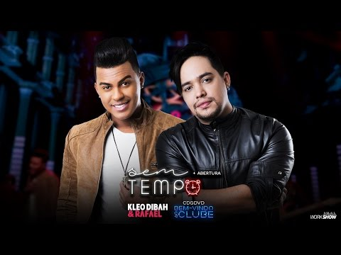 Kleo Dibah e Rafael - Abertura + Sem tempo (DVD Bem Vindo Ao Clube)