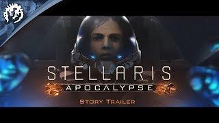 Stellaris - Apocalypse Sztori Trailer