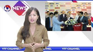 VFF NEWS SỐ 36 | Tân HLV trưởng ĐT Việt Nam chính thức ra mắt