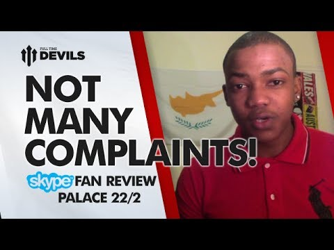 Not Many Complaints! | Crystal Palace 0-2 Manchester United | SKYPE FAN REVIEW