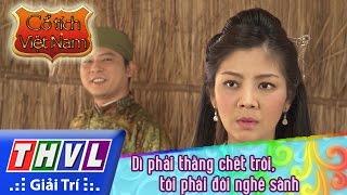THVL   Cổ tích Việt Nam: Dì phải thằng chết trôi, tôi phải đôi nghê sành - Phần cuối