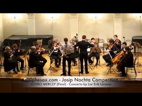 Adolphesax com Josip Nochta LOVRO MERCEP Final Concerto by Lar Erik Larsson