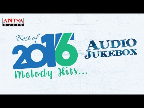 Best of 2016 Telugu Melody Hits Jukebox ♫ || Telugu Songs 2016