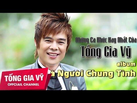 [Album] Anh Là Người Chung Tình - Tống Gia Vỹ