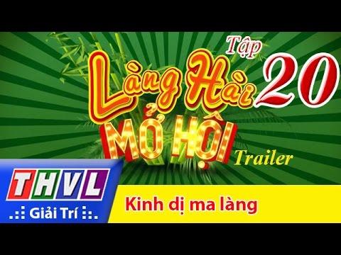 THVL   Làng hài mở hội - Tập 20: Kinh dị ma làng - Trailer