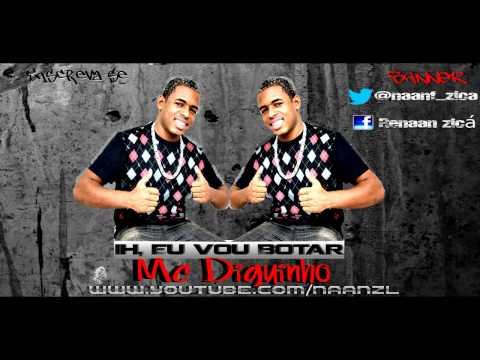Mc Diguinho - Ih, Eu Vou Botar ♪♫ { Dj RD da NH } Lançamento 2013