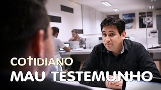 COTIDIANO - Mau Testemunho