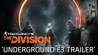 Tom Clancy's The Division - Underground DLC E3 2016 Trailer