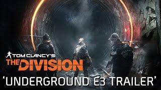 Tom Clancy's The Division - Underground DLC E3 2016 Trailer