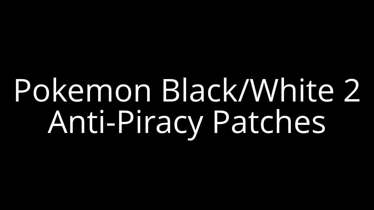 Pokemon Conquest Rom Anti Piracy Patch Notes