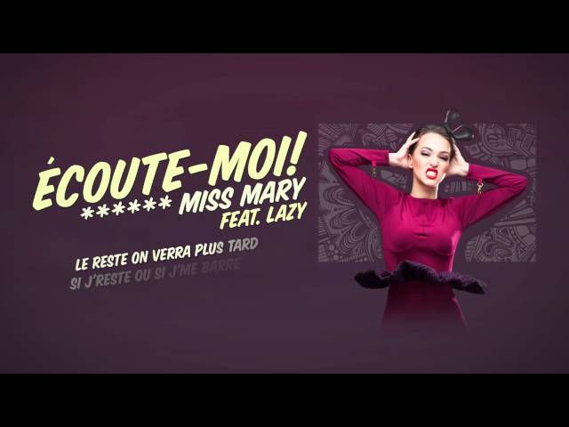 Miss Mary feat. Lazy - Écoute-moi! (with lyrics)