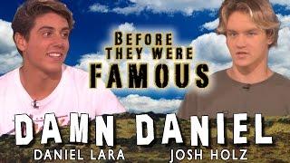 DAMN DANIEL - Before They Were Famous - DANIEL LARA & JOSH HOLZ