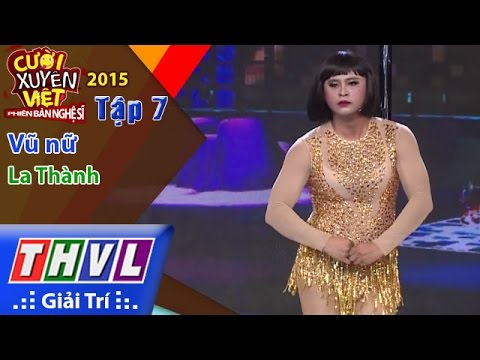 THVL | Cười xuyên Việt - Phiên bản nghệ sĩ 2015 | Tập 7: Vũ nữ - La Thành
