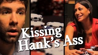 Kissing Hank's Ass