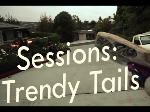 Sessions: Trendy Tails