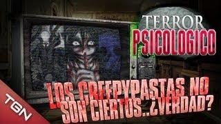 Terror Psicológico: LOS CREEPYPASTAS NO SON CIERTOS... ¿VERDAD?