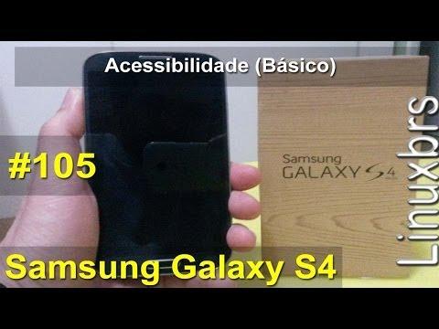 Samsung Galaxy S4 - Acessibilidade (básico) - PT-BR - Brasil