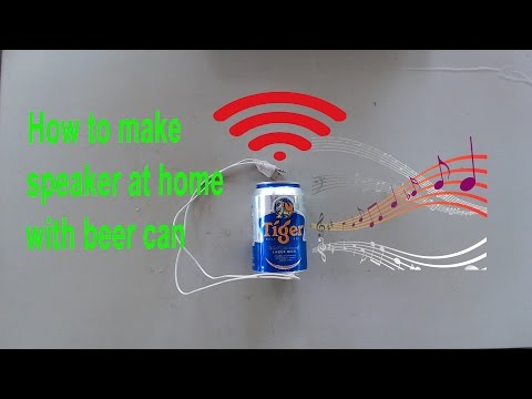 How to make speaker at home from beer can| cách làm loa nghe nhạc từ vỏ lon bia
