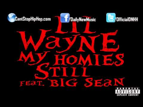 Lil Wayne - My Homies Still (Ft. Big Sean) -zcuMj8zL0i8