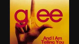 Glee And I Am Telling You With Lyrics.