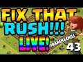 Barch Chill Fix That Rush ep43 Clash of Clans