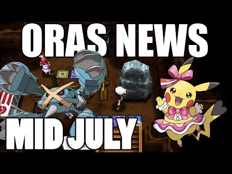 Mid July ORAS News Roundup! ORAS NEWS NOW!