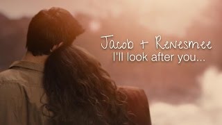 Jacob + Renesmee I'll Look After You