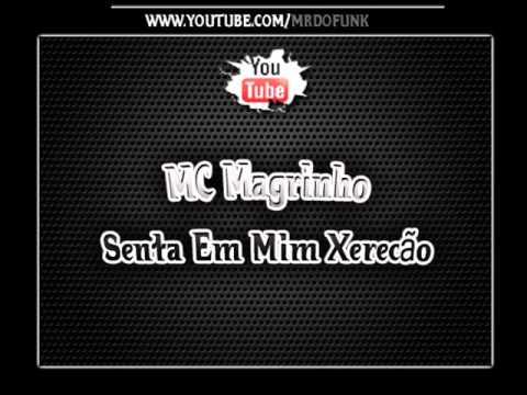 MC Magrinho -  Senta em Mim Xerecão [Lançamento 2013]