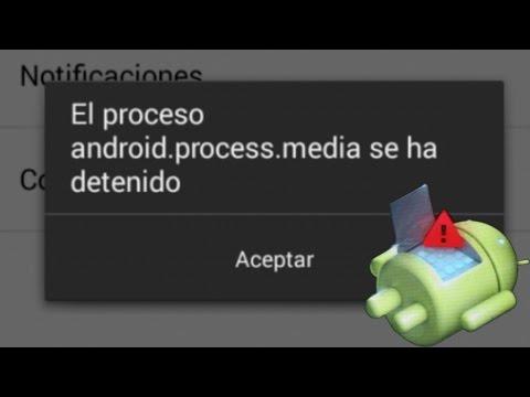 Solucionar el error de android.process.media se ha detenido