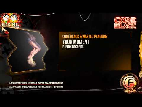 Code Black & Wasted Penguinz - Your Moment (Official Preview)