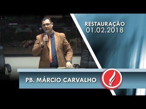Noite da Restauração - Pb. Márcio Carvalho - 01 02 2017