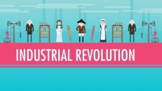 Crash Course: The Industrial Revolution