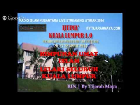 Radio Islam Nusantara | BAYAN HIDAYAT LIVE IJTIMAK KUALA LUMPUR 1.0 by TIJARAHMAYA -28/4