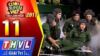 THVL   Cười xuyên Việt – Tiếu lâm hội 2017: Tập 11[1]: Năm anh em trên một chiếc xe tăng - Kỳ Tài