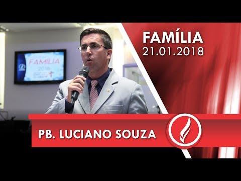 Culto da Família - Pb. Luciano Souza - 21 01 2018
