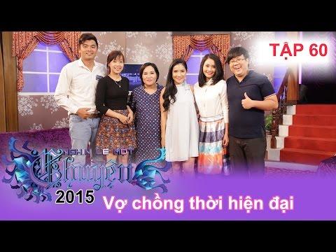 Vợ chồng thời hiện đại | NGHÌN LẺ MỘT CHUYỆN | Tập 60 | 06/12/2015