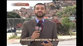 Traficantes usam r�dios para monitorar Pol�cia Militar no Aglomerado da Serra