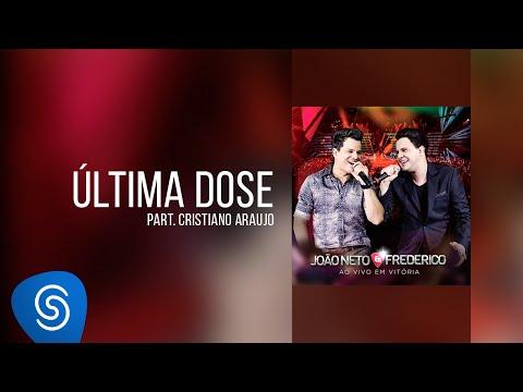 João Neto & Frederico part. Cristiano Araújo - Última Dose (DVD ao Vivo em Vitória)