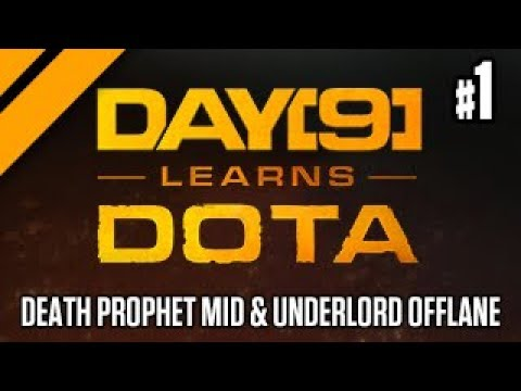 Day[9] Learns Dota - Death Prophet Mid & Underlord Offlane P1