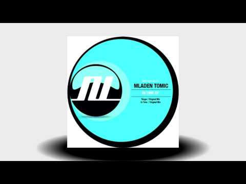 Mladen Tomic - Singer (Original Mix)