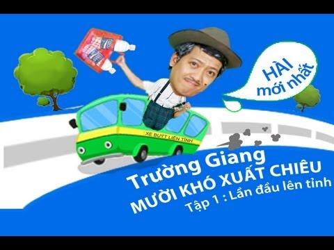 Hài Mới Trường Giang & Chí Tài - Mười Khó Xuất Chiêu Tập 1 [Official]