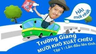 Mười Khó xuất chiêu - Tập 1 - Hài Chí Tài, Trường Giang