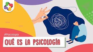 ¿Que es la Psicología?