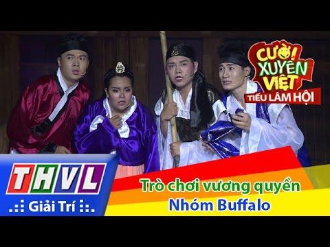 THVL | Cười xuyên Việt - Tiếu lâm hội | Tập 11: Trò chơi vương quyền - Nhóm Buffalo