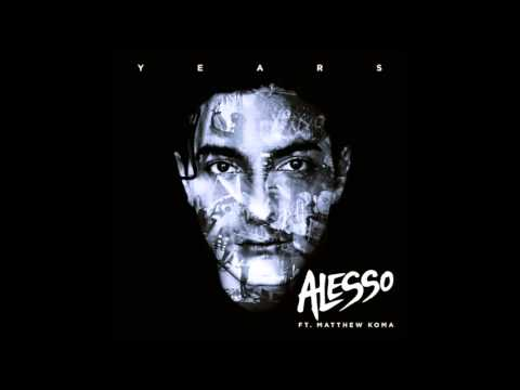 Alesso feat Matthew Koma   Years  Vocal Extended Mix)