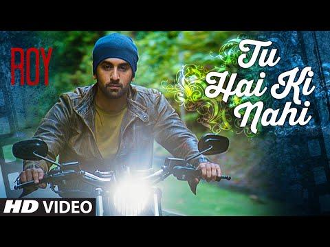 'Tu Hai Ki Nahi' Video Song | Roy | Ankit Tiwari | Ranbir Kapoor, Jacqueline Fernandez, Tseries