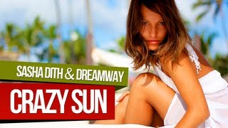 Sasha Dith ft. Dreamway - Crazy Sun (Candy Edit)